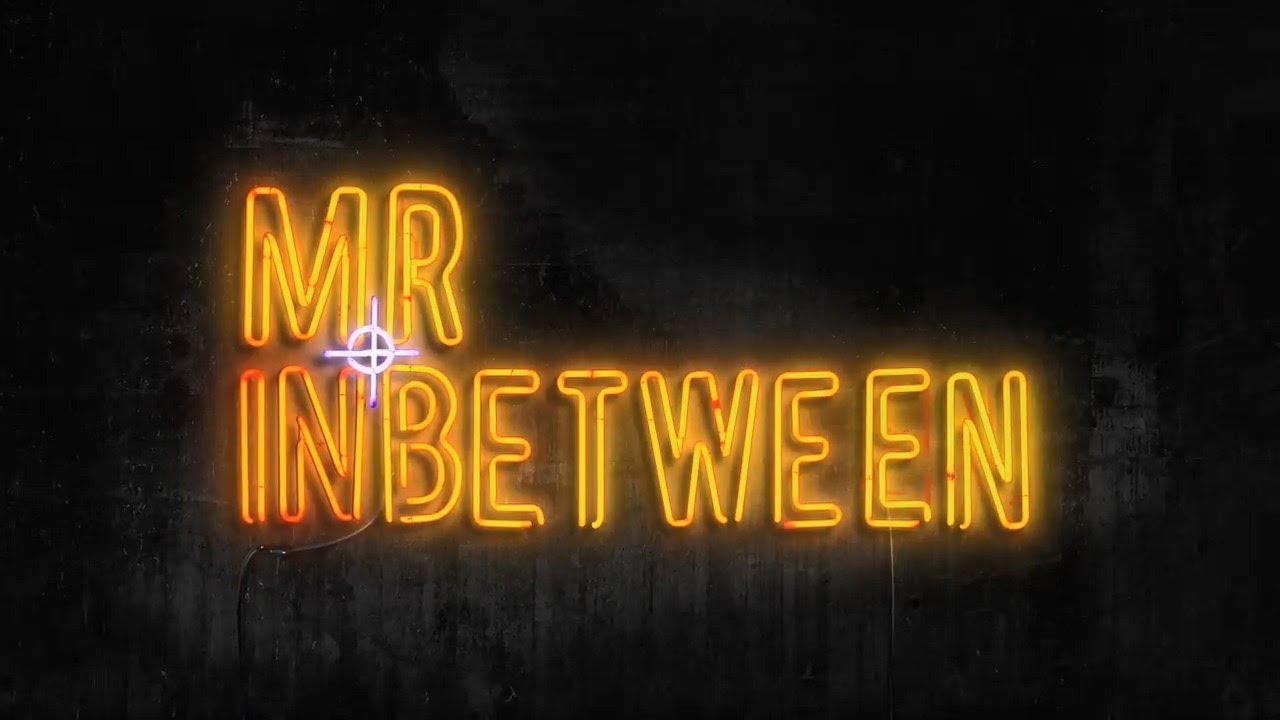 Mr. Inbetween
